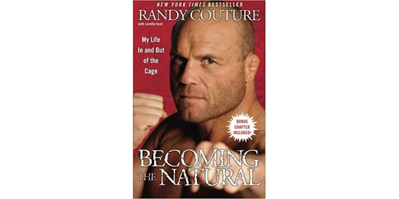 Becoming the Natural by Randy Couture