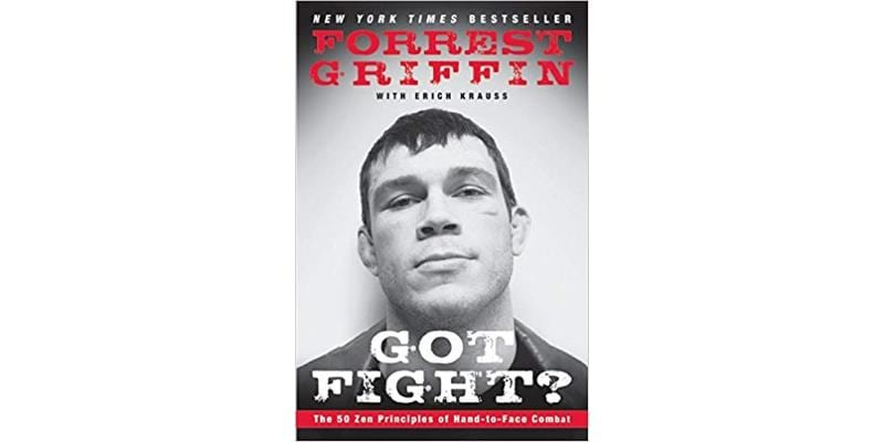 Got Fight by Forrest Griffin