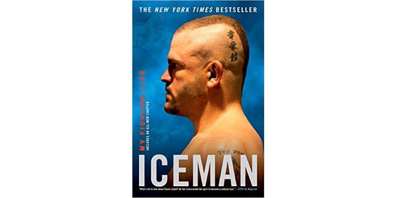 Iceman My Fighting Life by Chuck Liddell
